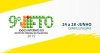 9ª edição dos Jogos Internos do IFTO será realizada entre os dias 24 e 28 de junho de 2019