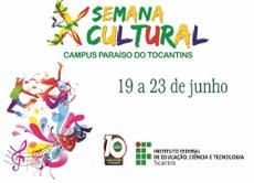 Evento contará com atrações artísticas de estudantes do Campus Paraíso do Tocantins