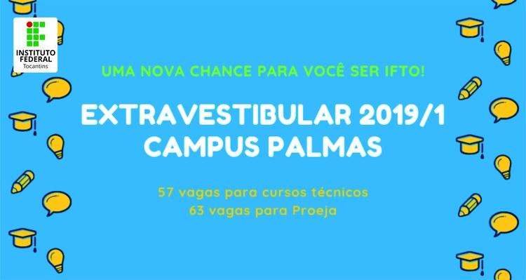 Extravestibular do IFTO/Palmas oferta 57 vagas em cursos técnicos e 63 para o Proeja