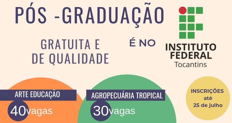 IFTO abre inscrições para especializações em Agropecuária Tropical e em Arte Educação