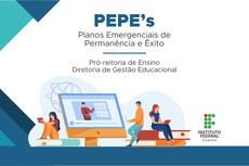 Pra cego ver: Desenho de pessoas estudando,com os seguintes dizeres: Planos Emergenciais de Permanência e Êxito (PEPE's), Pró-reitoria de Ensino, Diretoria de Gestão Educacional. Fim da descrição.