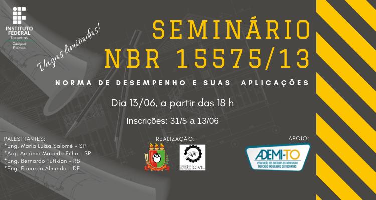 Seminário aborda NBR 15575/13 e suas aplicações no próximo dia 13: palestras e mesa redonda na programação