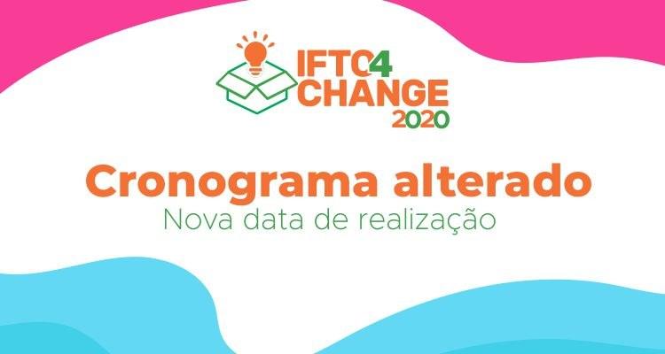 Cronograma do IFTO4Change 2020 é alterado