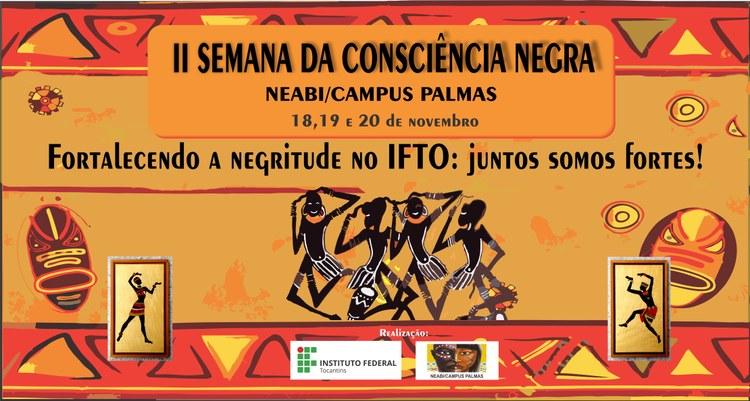 NEABI realiza a II Semana da Consciência Negra nos dias 18, 19 e 20 de novembro