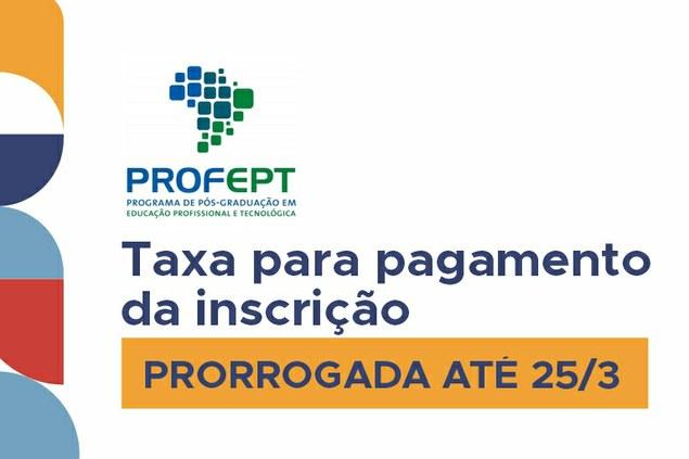 ProfEPT estende prazo para pagamento da taxa de inscrição